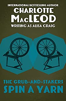 The Grub-and-Stakers Spin a Yarn by [Charlotte MacLeod]