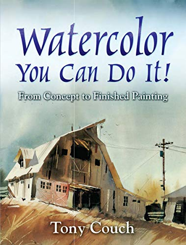 Watercolor: You Can Do It! (Dover Art Instruction): From Concept to Finished Painting