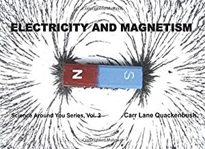 Electricity & Magnetism: Science Around You series (Volume 2)