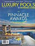 Luxury Pools + Outdoor Living Magazine Fall/Winter 2019