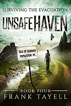 Surviving The Evacuation, Book 4: Unsafe Haven by [Frank Tayell]