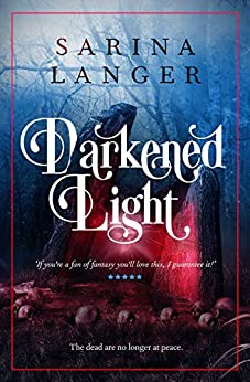 Darkened Light by [Sarina Langer]