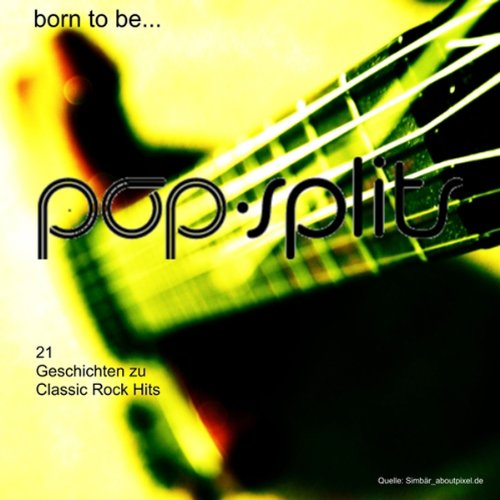 Born To Be... - 21 Geschichten zu Classic Rock Hits Titelbild