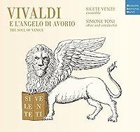 Vivaldi E L'Angelo Di Avorio by TONI / SILETE VENTI ENSEMBLE (2015-07-28)