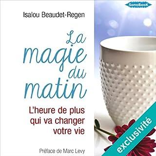 Couverture de La magie du matin : L'heure de plus qui va changer votre vie