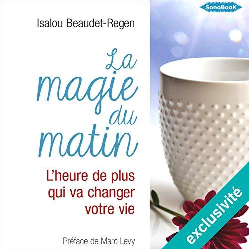 La magie du matin : L'heure de plus qui va changer votre vie audiobook cover art