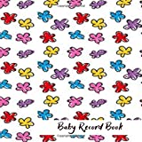"""Baby Record Book: Keepsake log Book Notebook for New Born Babies, Infants, toddlers, Diary to record Child's Daily activities, Gifts for Birthdays, ... Pregnancy Announcements 8.5""""x8.5"""" 120 Pages."""