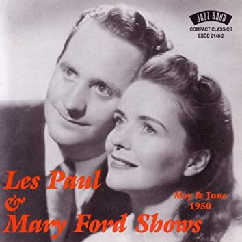 Les Paul & Mary Ford Shows - May & June 1950