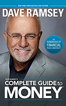Dave Ramsey's Complete Guide To Money: The Handbook of Financial Peace University by [Dave Ramsey]