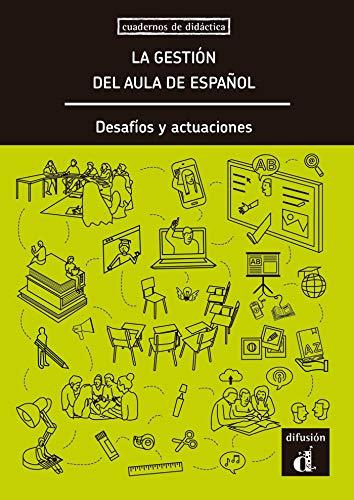 La Gestión del Aula de Español, desafíos y actuaciones (Cuadernos de didáctica)