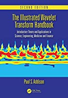 The Illustrated Wavelet Transform Handbook: Introductory Theory and Applications in Science, Engineering, Medicine and Finance, Second Edition