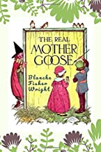 The Real Mother Goose: (New Edition) - Blanche Fisher Wright