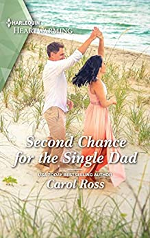 Second Chance for the Single Dad: A Clean Romance (Harlequin Heartwarming Book 320) by [Carol Ross]