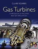 Gas Turbines: A Handbook of Air, Land and Sea Applications (English Edition)