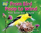 From Bird Poop to Wind: How Seeds Get Around (Science Slam: Plant-Ology)