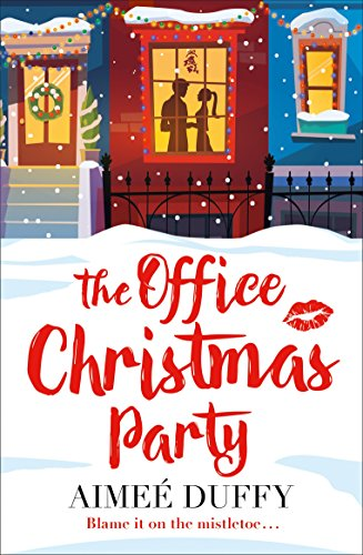 The Office Christmas Party: A fun, feel good Christmas cracker of a romantic comedy! (English Edition)