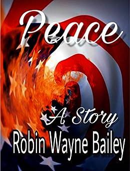PEACE by [Robin Wayne Bailey, Robin Bailey]