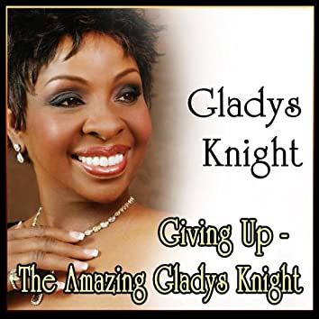 Giving Up - The Amazing Gladys Knight