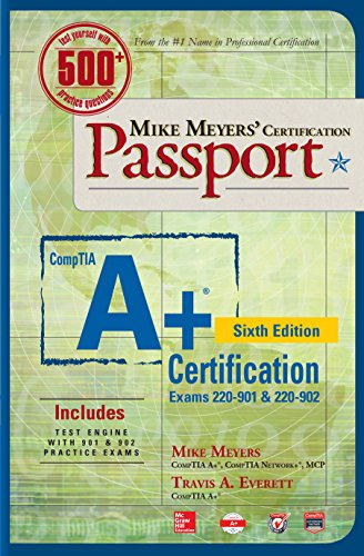 Mike Meyers' CompTIA A+ Certification Passport, Sixth Edition (Exams 220-901 & 220-902) (Mike Meyers' Certficiation Passport) (English Edition)