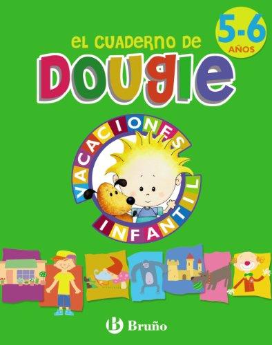 El cuaderno de Dougie (5 - 6 años) (Castellano - Material Complementario - Vacaciones Educación Infantil) - 9788421664902: Vacaciones Infantil