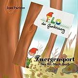 Flo der Gartenzwerg: Zwergensport Mit-Mach-Buch