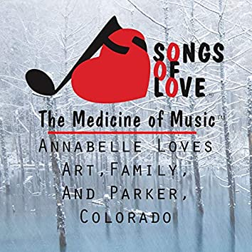 Annabelle Loves Art,Family, and Parker, Colorado