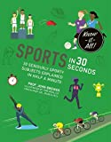 Sports in 30 Seconds: 30 seriously sporty subjects explained in half a minute (Know It All)