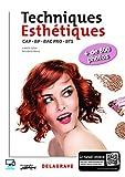 Le livre des techniques esthétiques CAP, BP, Bac Pro, BTS esthétique, cosmétique - parfumerie - édition 2016