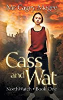 Cass and Wat: A Young Adult Mystery/Thriller (Northwatch)