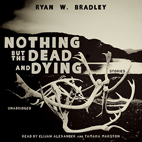 Nothing but the Dead and Dying audiobook cover art