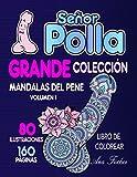 Señor Polla - Grande colección - Mandalas del pene: volumen 1- libro de colorear - 160 páginas