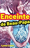 Enceinte de Beau-papa: Nouvelle érotique en français, pour adulte, interdite aux personnes mineures.
