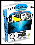 PARANORMAL PAL: COLLECT & SAVE IN GUIDED DETAIL 'PERSONAL PROOF' OF YOUR PARANORMAL EVENTS