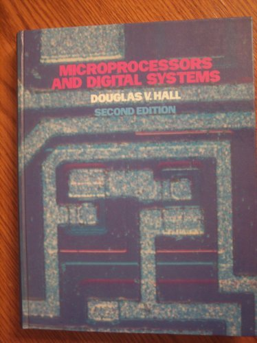Compare Textbook Prices for Microprocessors and Digital Systems Subsequent Edition ISBN 9780070255524 by Hall, Douglas V.