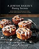 A Jewish Baker s Pastry Secrets: Recipes from a New York Baking Legend for Strudel, Stollen, Danishes, Puff Pastry, and More