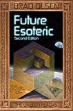 Future Esoteric: The Unseen Realms by Brad Olsen (2016-04-01)