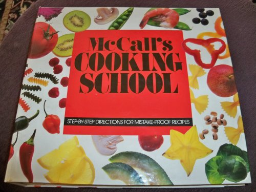 McCall's Cooking School (Step-By-Step Directions For Mistake-Proof Recipes)