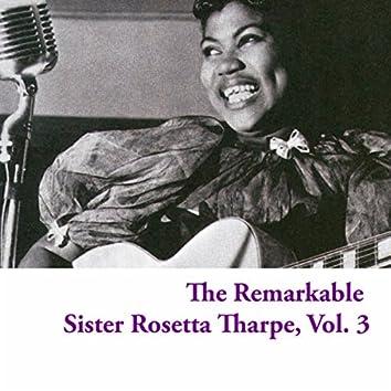 The Remarkable Sister Rosetta Tharpe, Vol. 3