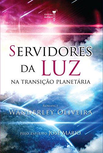 Servidores da luz na transição planetária (Harmonia interior)