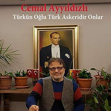 Türkün Oğlu Türk Askeridir Onlar