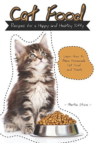 Cat Food Recipes for a Happy and Healthy Kitty: Learn How to...