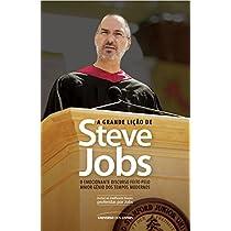 eBook A Grande Lição de Steve Jobs - o Emocionante Discurso Feito Pelo Maior Gênio Dos Tempos Modernose inesquecível