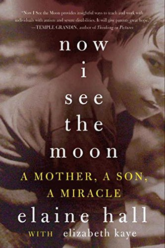 Now I See the Moon: A Mother, a Son, a Miracle