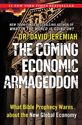 Coming Economic Armageddon, The: What Bible Prophecy Warns about the New Global Economy