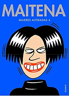 Mujeres Alteradas 4 (Maitena) (Spanish Edition)