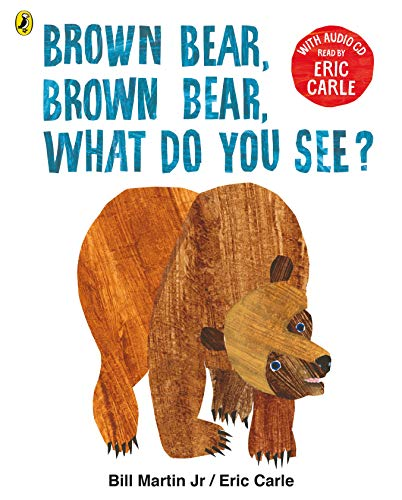 Brown Bear, Brown Bear, What Do You See?: With Audio Read by Eric Carle
