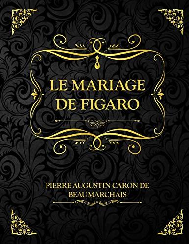 Le mariage de Figaro: Pierre-Augustin Caron de Beaumarchais - livre littérature française classique pour bac lycée