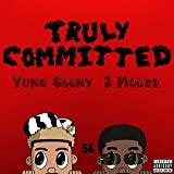 Truly Committed (feat. J Mouse) [Explicit]