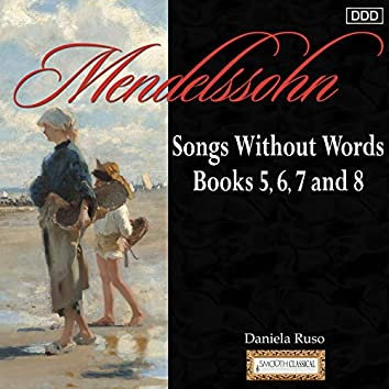 Mendelssohn: Songs Without Words, Books 5,6, 7 and 8