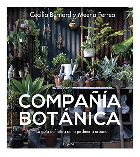 Compañía botánica: La guía definitiva de la jardinería
